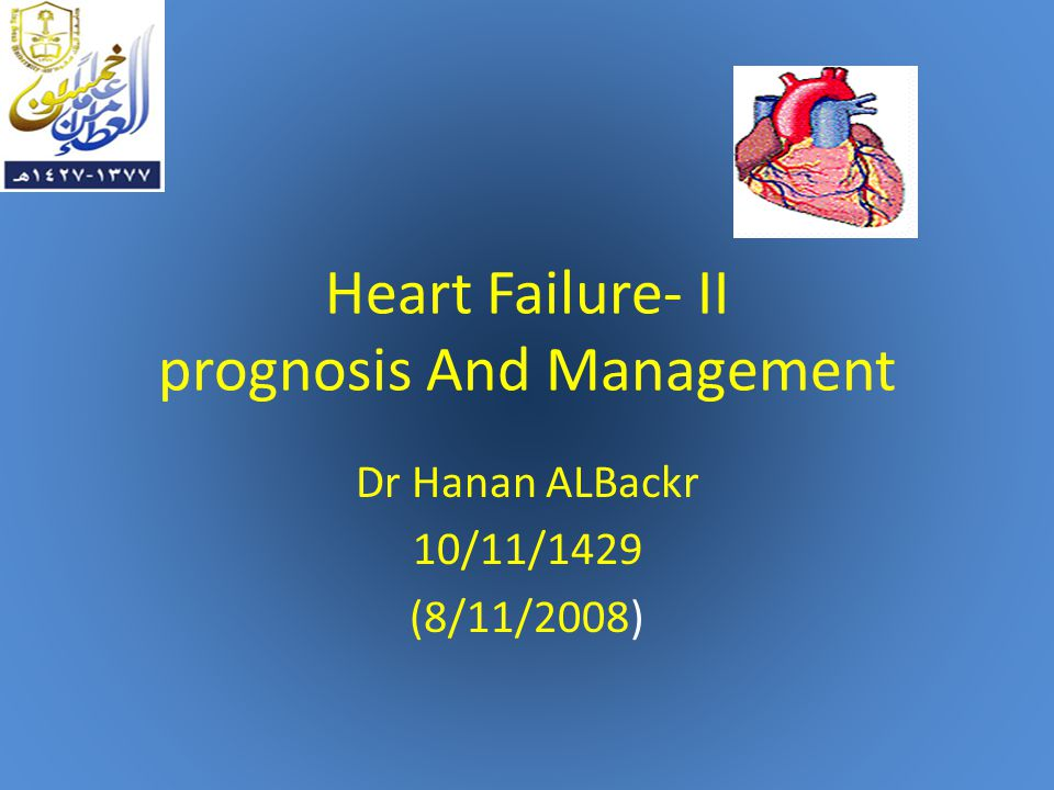 Heart Failure- II prognosis And Management