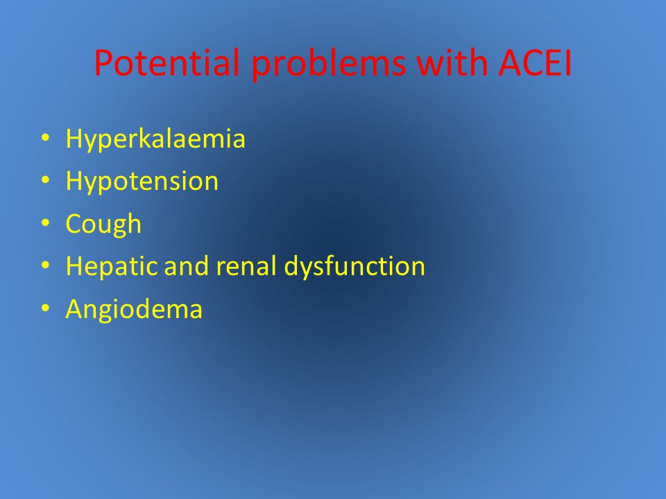 Potential problems with ACEI