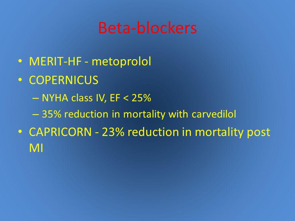 Beta-blockers MERIT-HF - metoprolol COPERNICUS