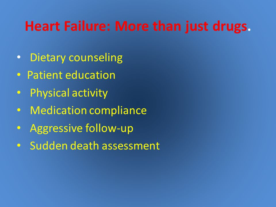 Heart Failure: More than just drugs.