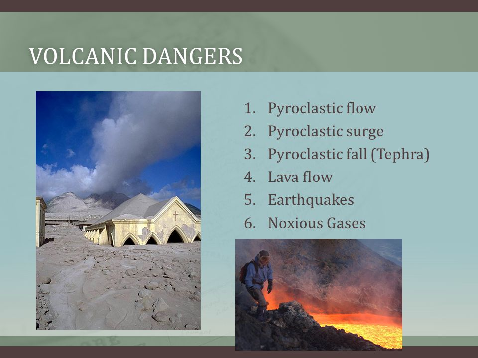 Volcanic Dangers Pyroclastic flow Pyroclastic surge