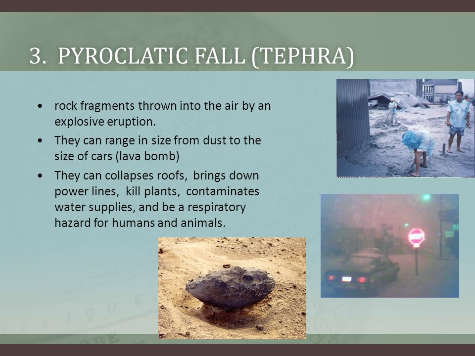 3. PYROCLATIC fall (Tephra)