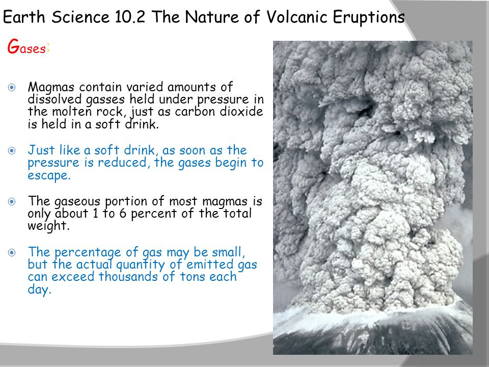 Gases: Earth Science 10.2 The Nature of Volcanic Eruptions
