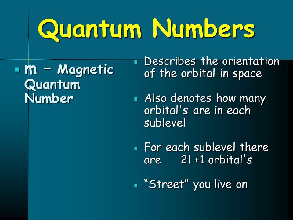 Quantum Numbers m – Magnetic Quantum Number