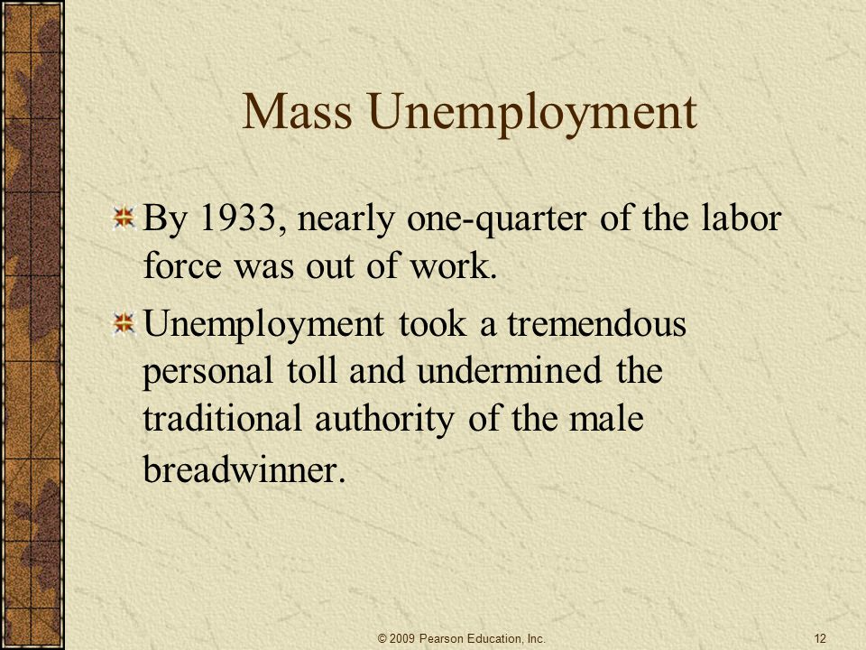 Mass Unemployment By 1933, nearly one-quarter of the labor force was out of work.