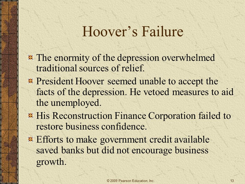 Hoover's Failure The enormity of the depression overwhelmed traditional sources of relief.