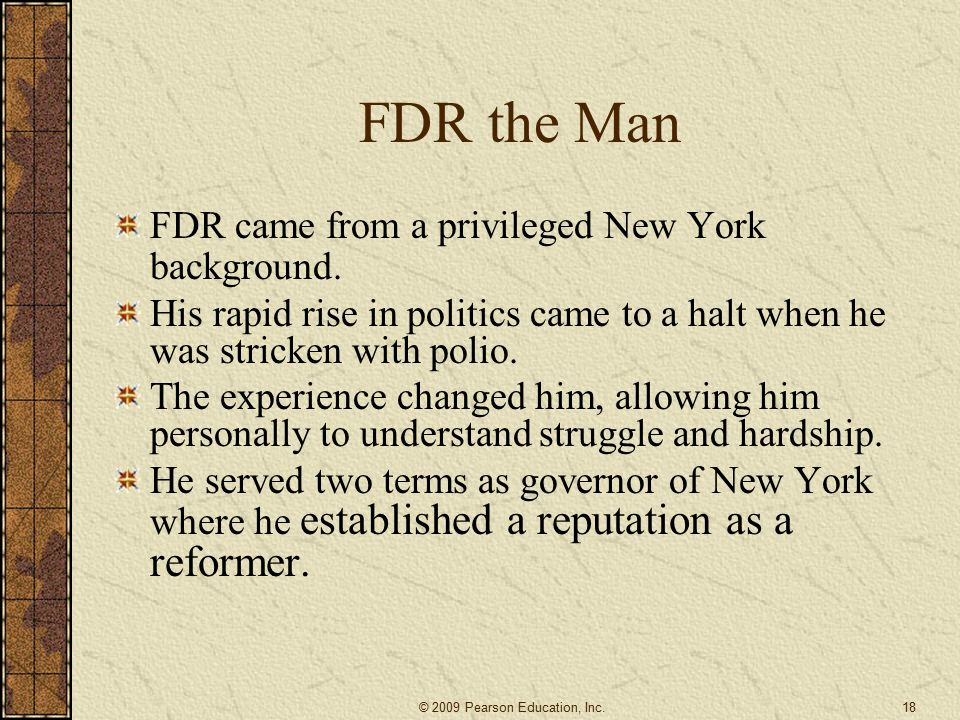 FDR the Man FDR came from a privileged New York background.