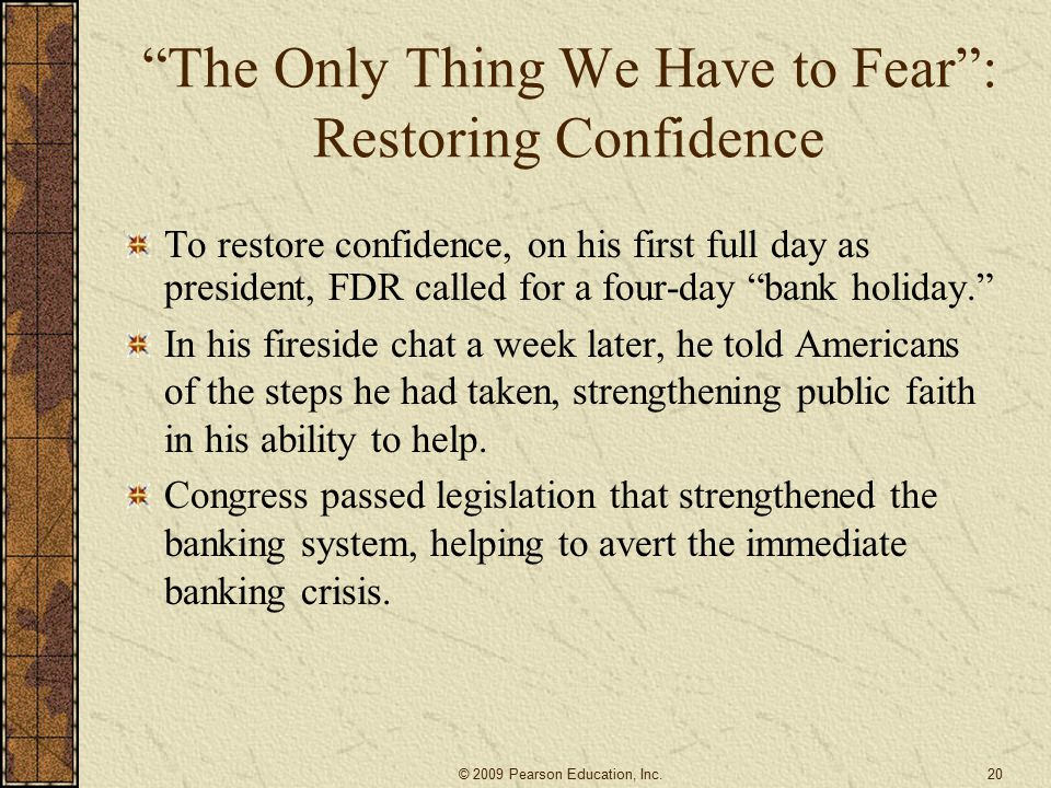 The Only Thing We Have to Fear : Restoring Confidence