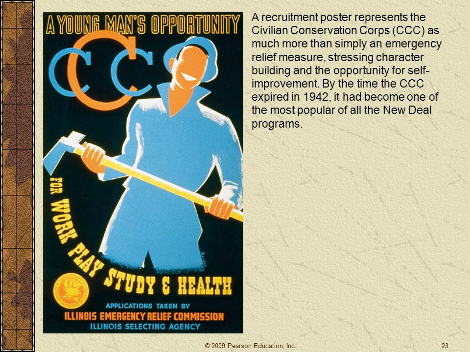 A recruitment poster represents the Civilian Conservation Corps (CCC) as much more than simply an emergency relief measure, stressing character building and the opportunity for self-improvement. By the time the CCC expired in 1942, it had become one of the most popular of all the New Deal programs.