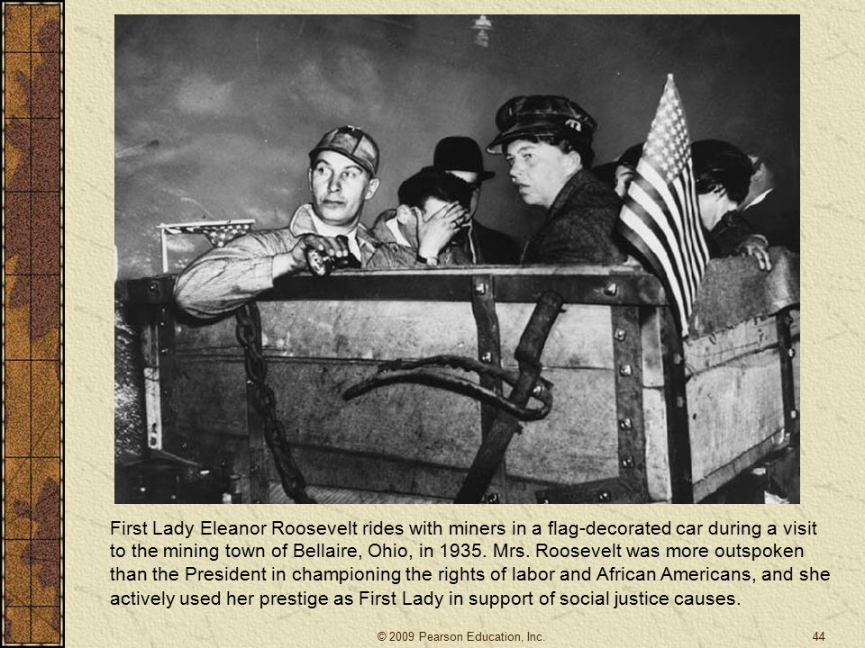 First Lady Eleanor Roosevelt rides with miners in a flag-decorated car during a visit to the mining town of Bellaire, Ohio, in 1935. Mrs. Roosevelt was more outspoken than the President in championing the rights of labor and African Americans, and she actively used her prestige as First Lady in support of social justice causes.