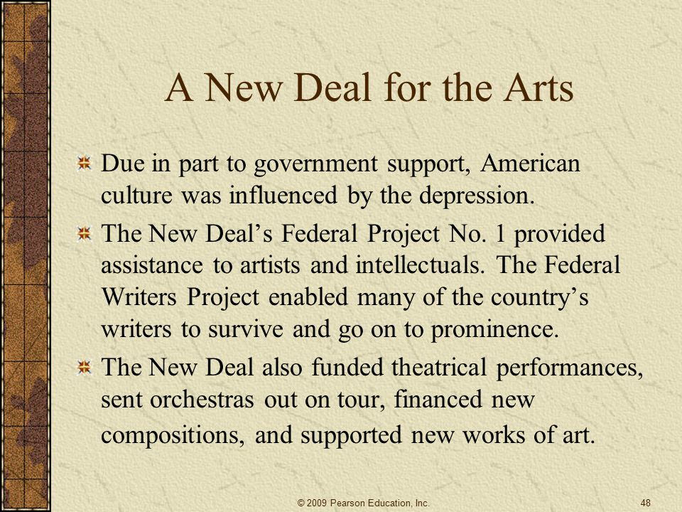 A New Deal for the Arts Due in part to government support, American culture was influenced by the depression.