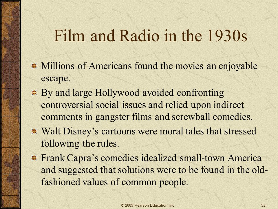 Film and Radio in the 1930s Millions of Americans found the movies an enjoyable escape.