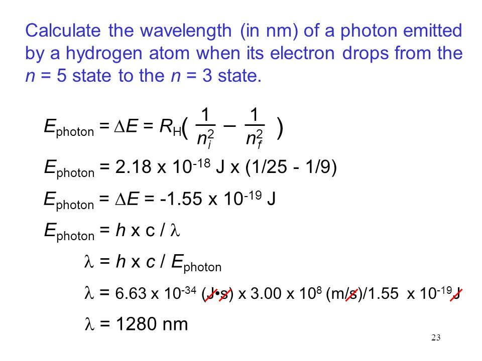 Calculate the wavelength (in nm) of a photon emitted by a hydrogen atom when its electron drops from the n = 5 state to the n = 3 state.
