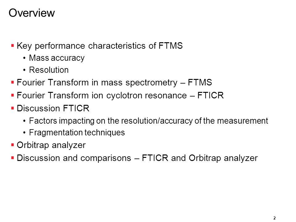 Overview Key performance characteristics of FTMS