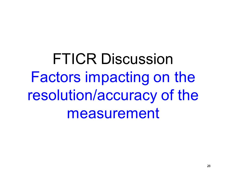 Factors impacting on the resolution/accuracy of the measurement