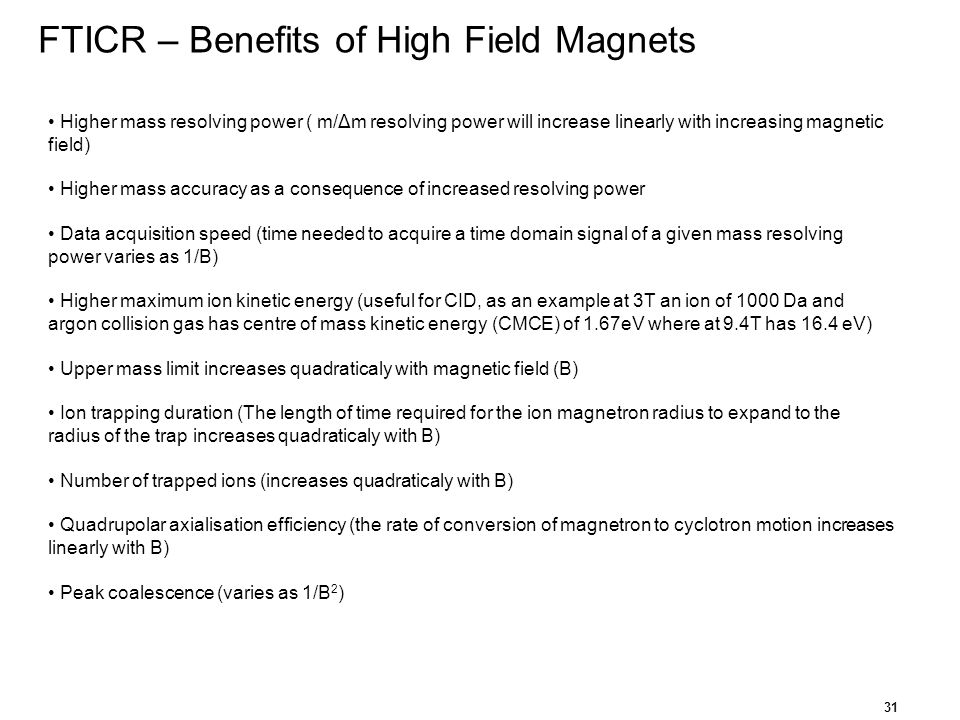 FTICR – Benefits of High Field Magnets