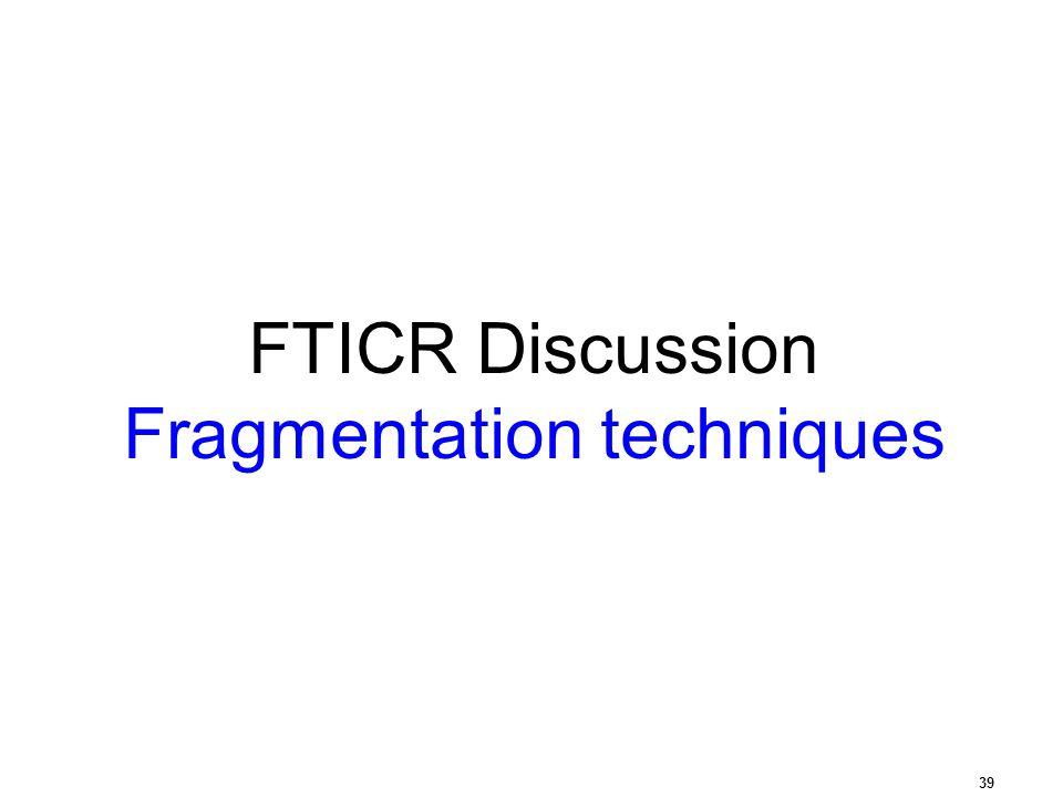 Fragmentation techniques