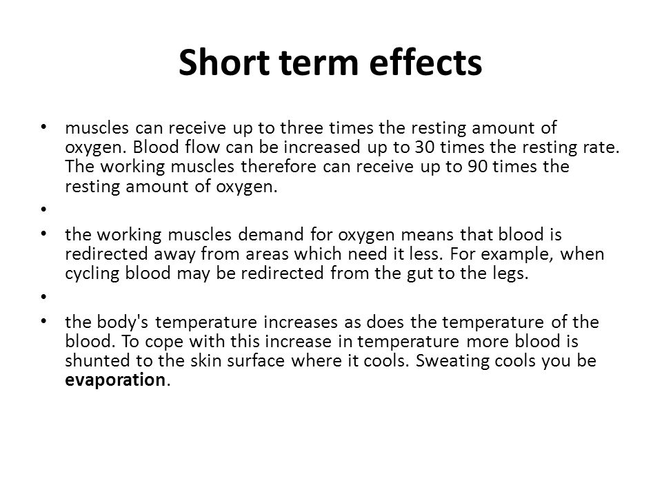Short term effects