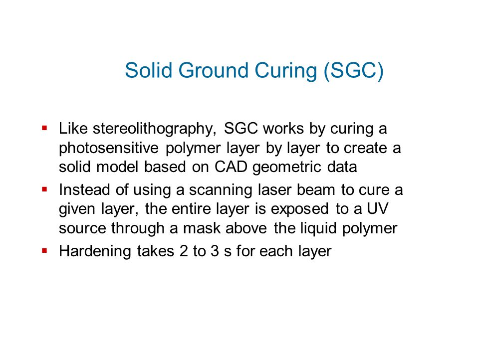Solid Ground Curing (SGC)