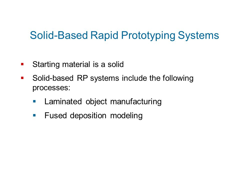 Solid-Based Rapid Prototyping Systems