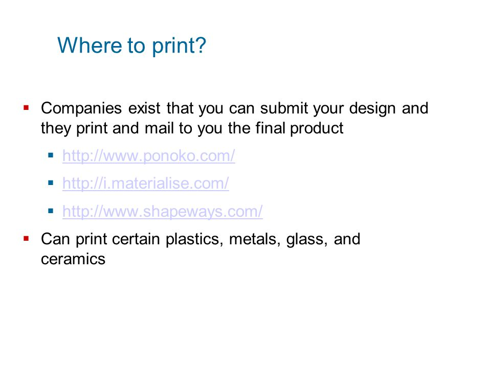Where to print Companies exist that you can submit your design and they print and mail to you the final product.