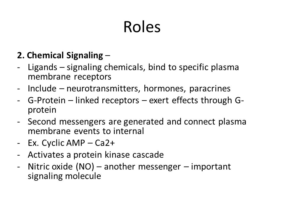 Roles 2. Chemical Signaling –