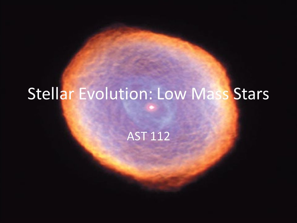 Stellar Evolution: Low Mass Stars