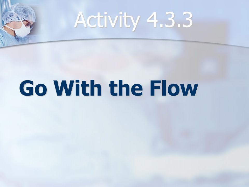 Activity 4.3.3 Go With the Flow