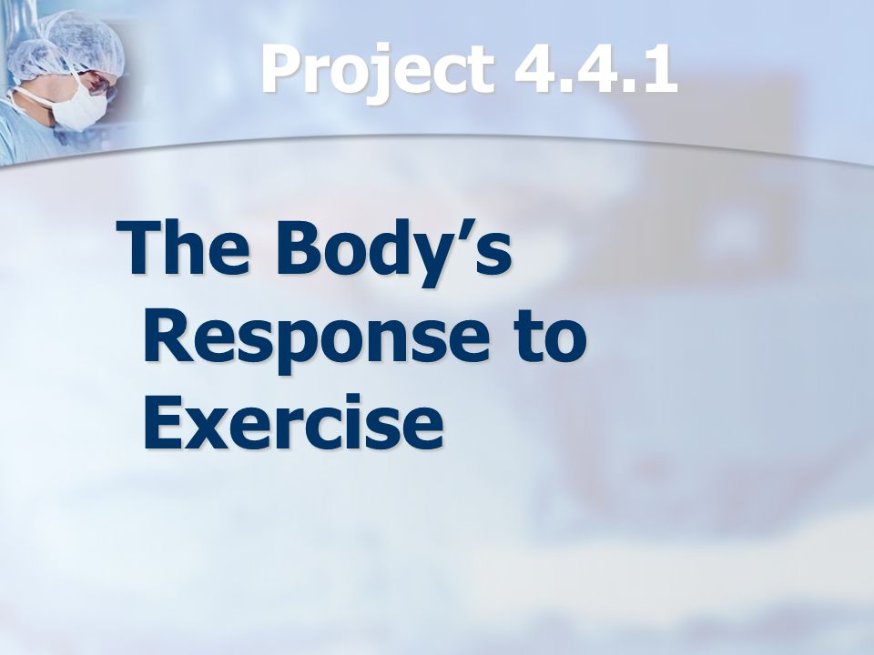 The Body's Response to Exercise