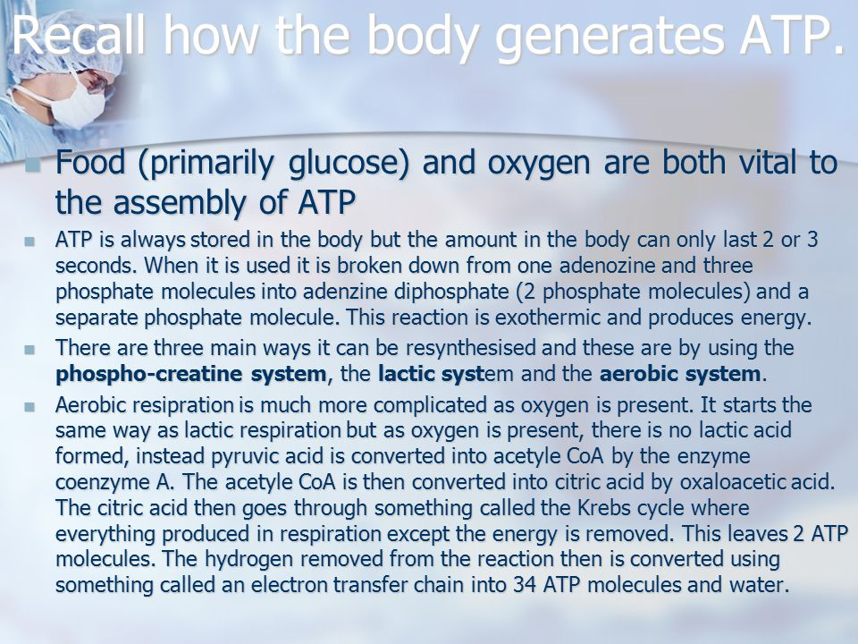 Recall how the body generates ATP.