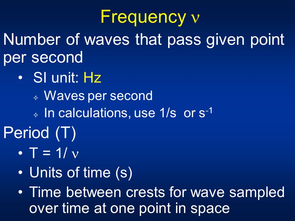 Frequency  Number of waves that pass given point per second