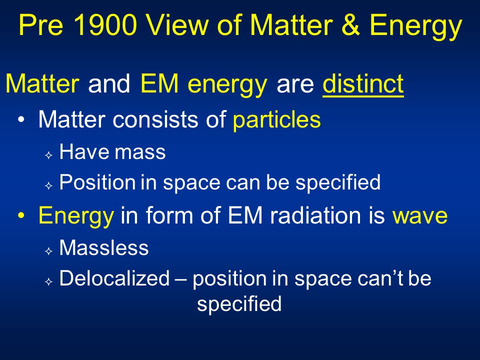 Pre 1900 View of Matter & Energy