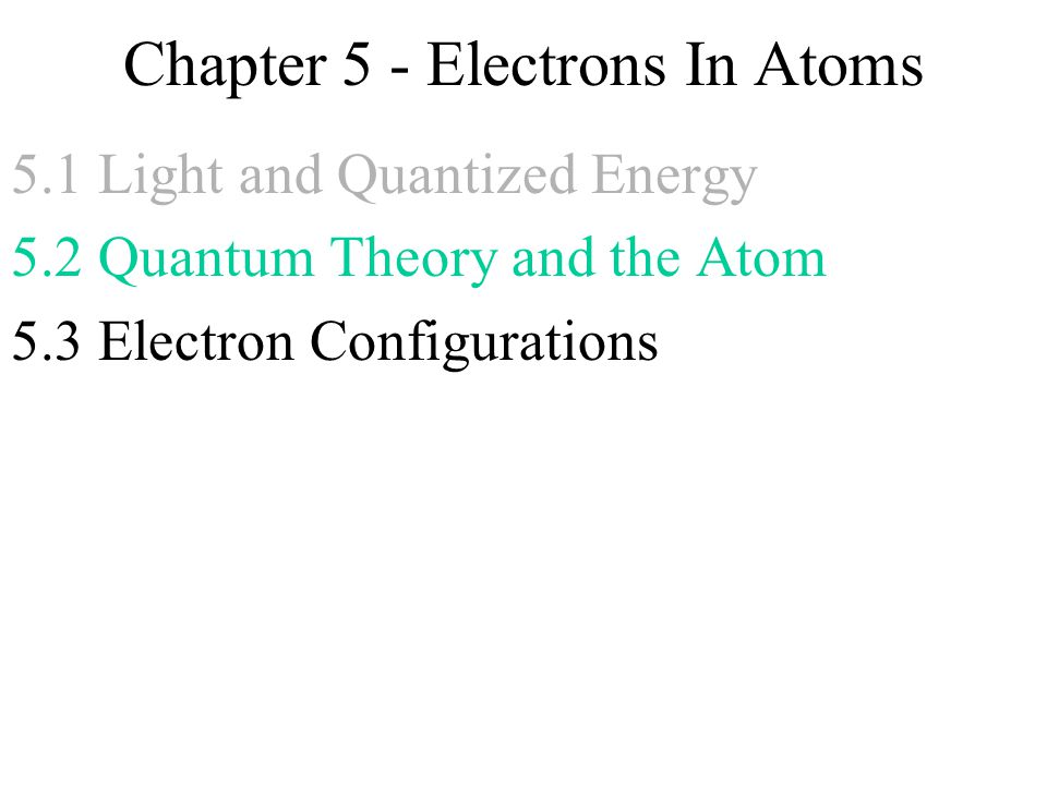 Chapter 5 - Electrons In Atoms