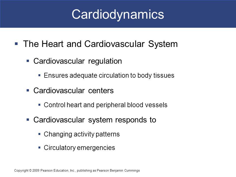 Cardiodynamics The Heart and Cardiovascular System