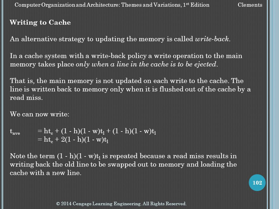 An alternative strategy to updating the memory is called write-back.