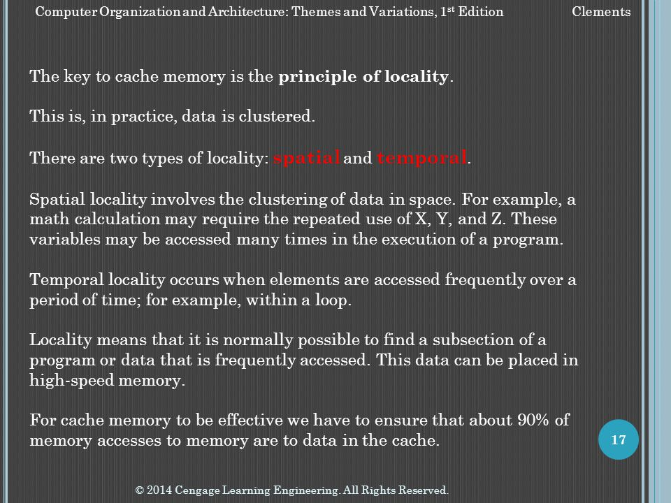 The key to cache memory is the principle of locality.