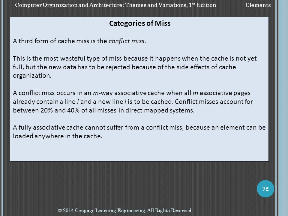 A third form of cache miss is the conflict miss.