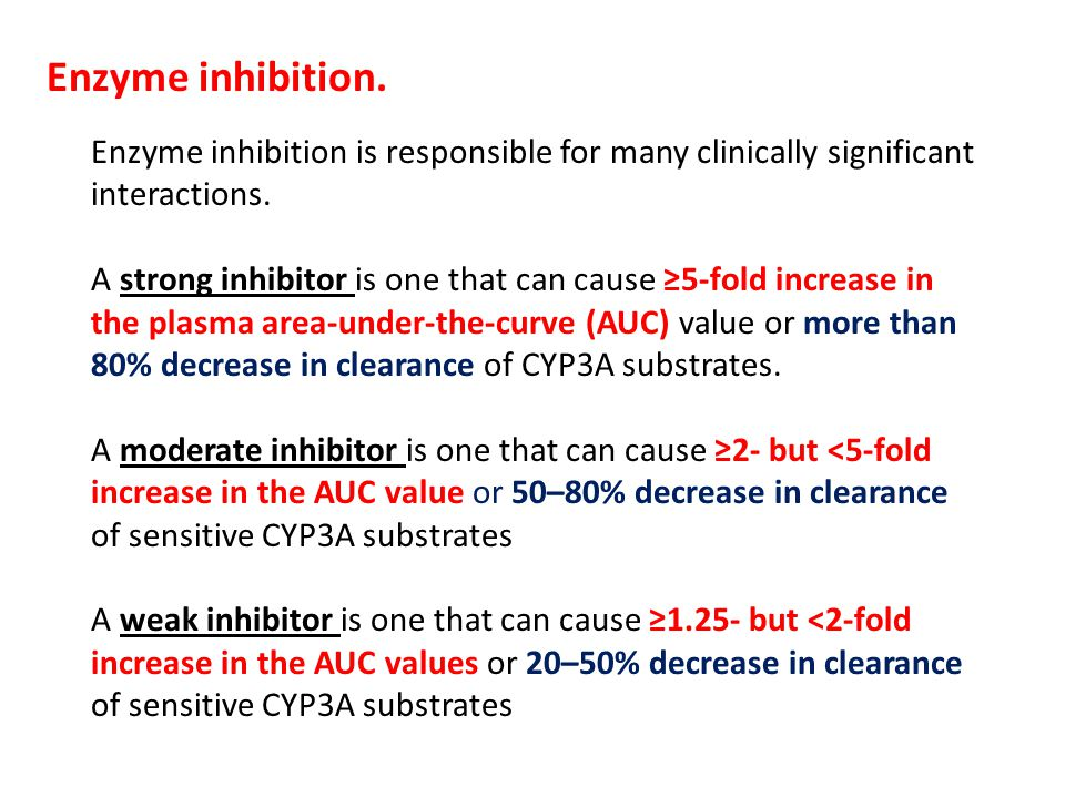 Enzyme inhibition. Enzyme inhibition is responsible for many clinically significant interactions.