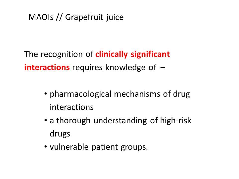 MAOIs // Grapefruit juice