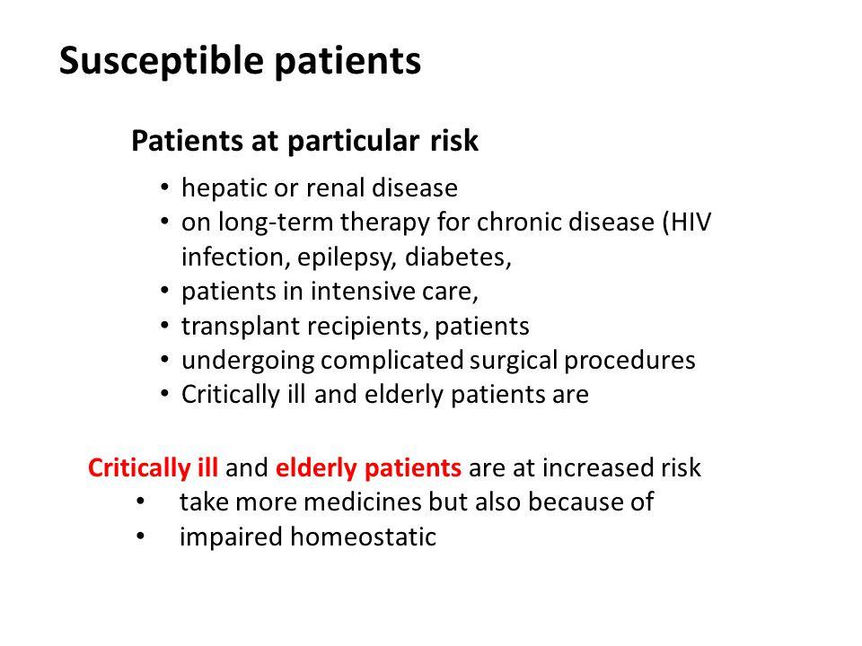Susceptible patients Patients at particular risk