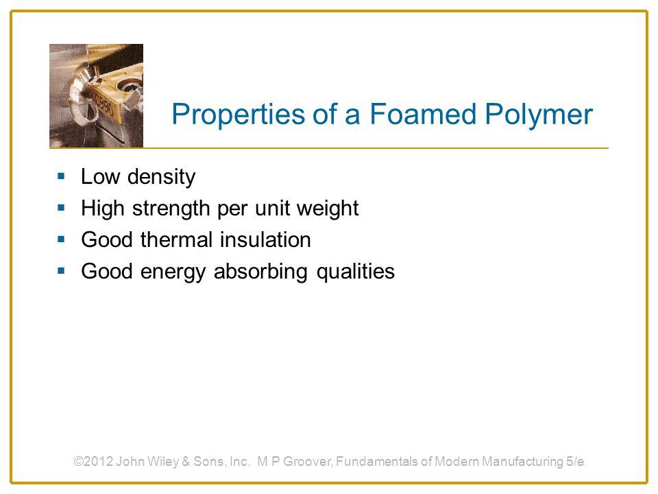 Properties of a Foamed Polymer