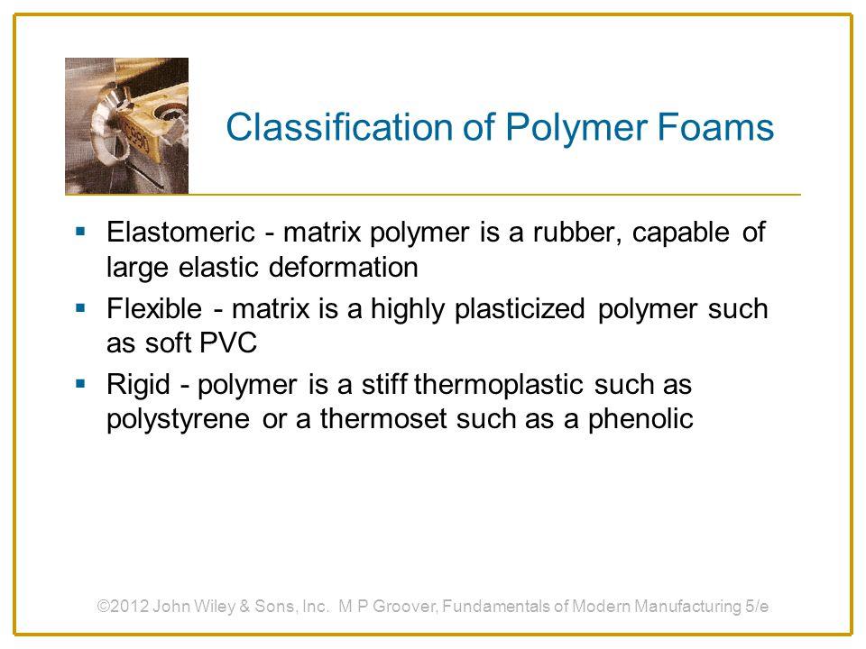 Classification of Polymer Foams
