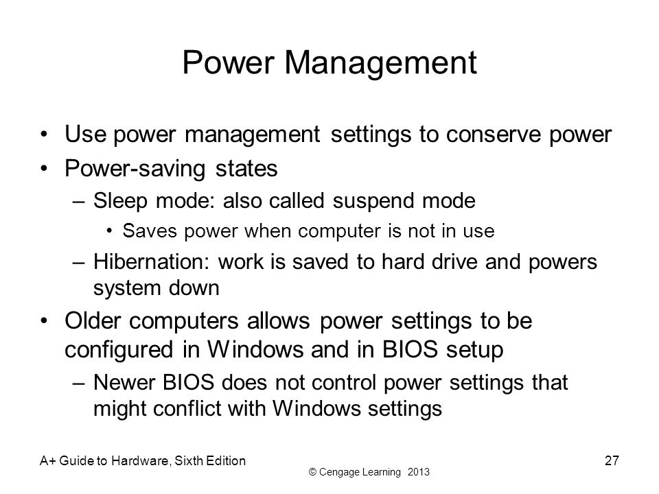 Power Management Use power management settings to conserve power
