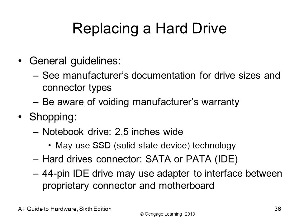 Replacing a Hard Drive General guidelines: Shopping: