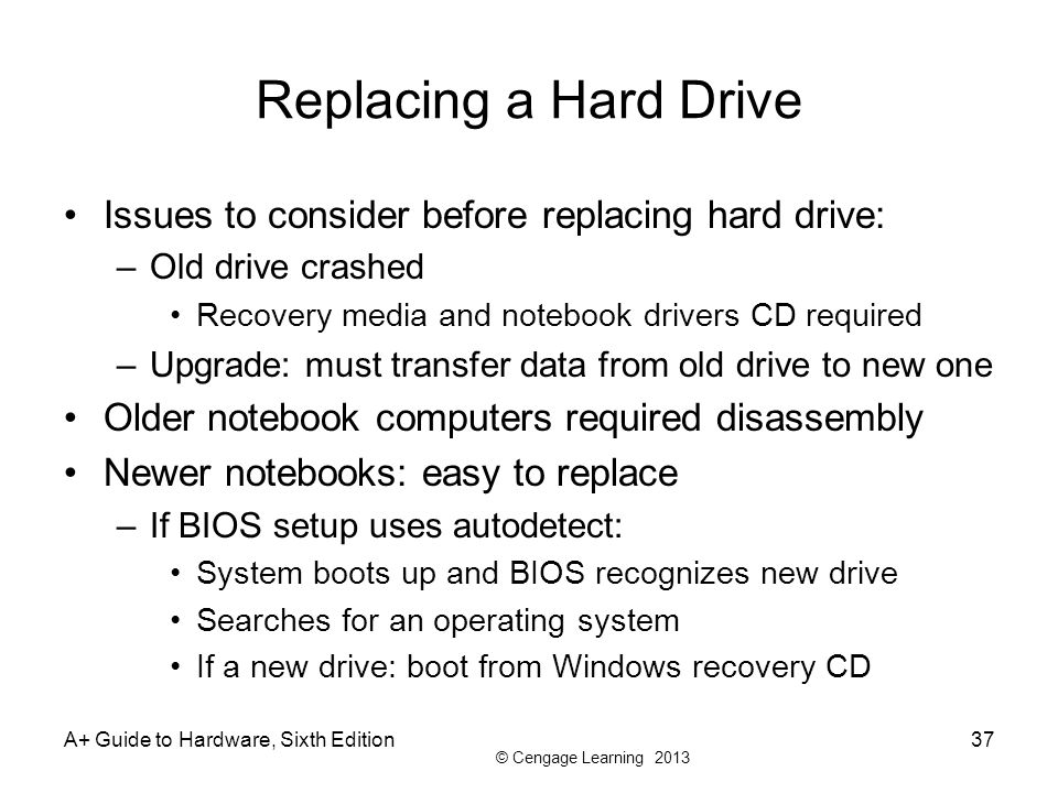 Replacing a Hard Drive Issues to consider before replacing hard drive: