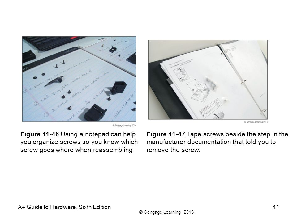 Figure 11-46 Using a notepad can help you organize screws so you know which screw goes where when reassembling