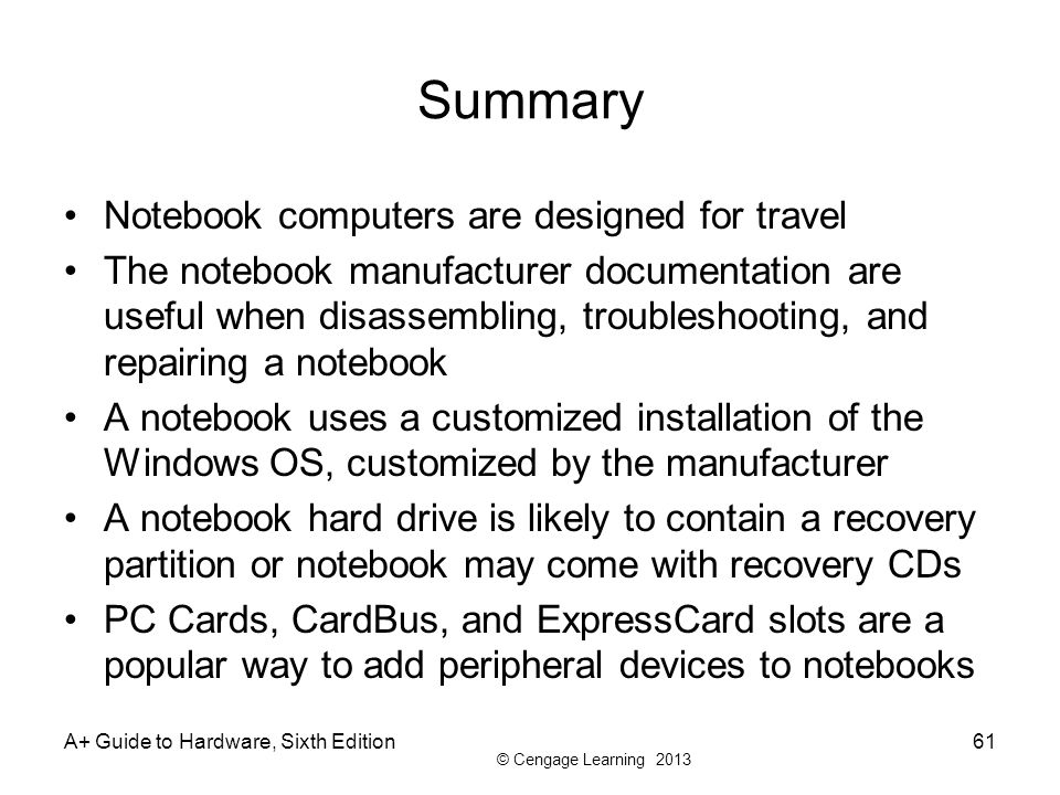 Summary Notebook computers are designed for travel