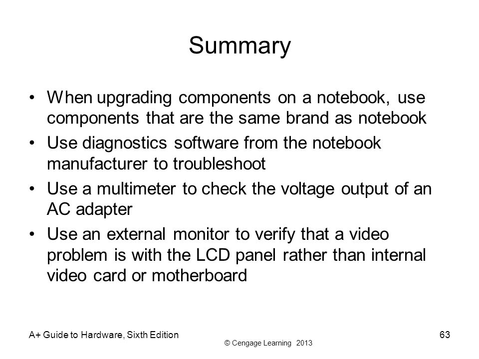 Summary When upgrading components on a notebook, use components that are the same brand as notebook.