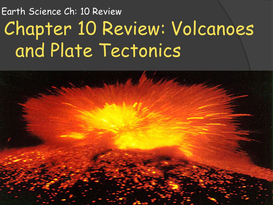 Earth Science Ch: 10 Review