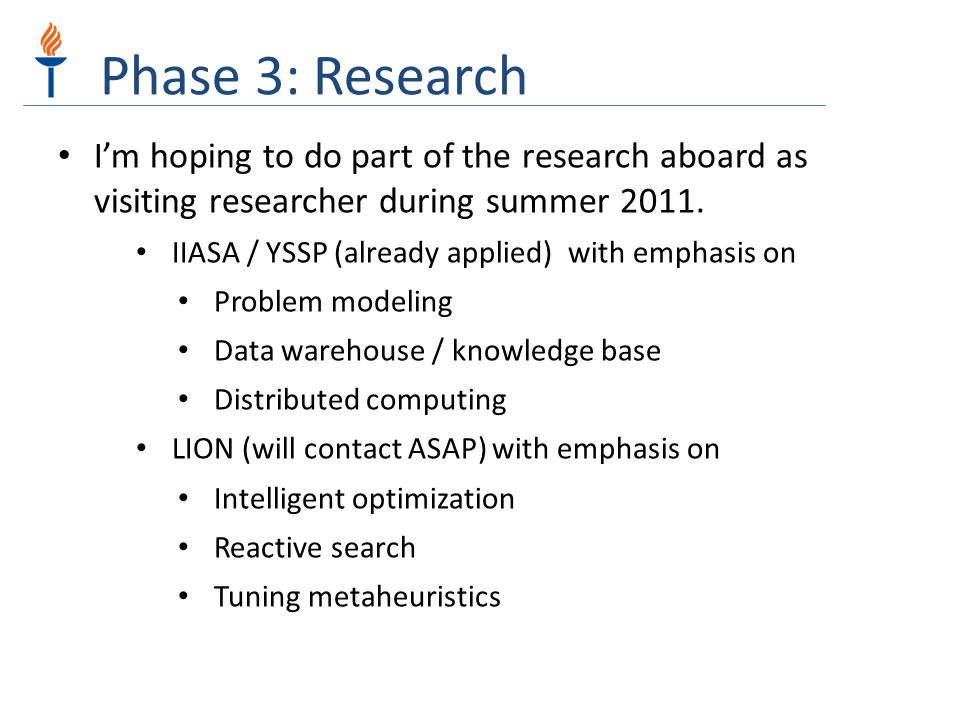 Phase 3: Research I'm hoping to do part of the research aboard as visiting researcher during summer 2011.